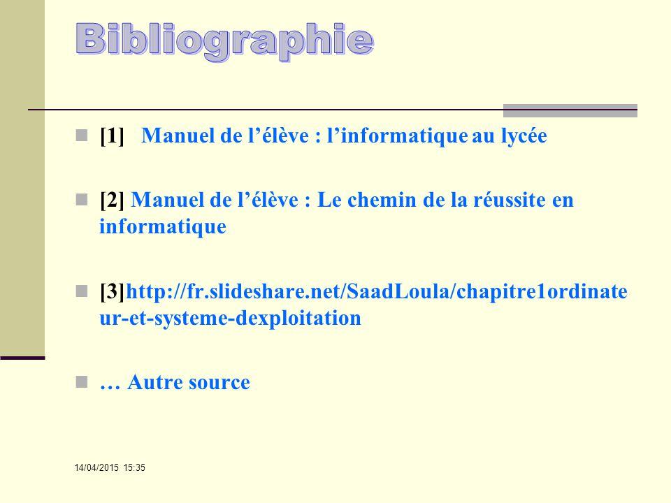 Bibliographie [1] Manuel de l'élève : l'informatique au lycée
